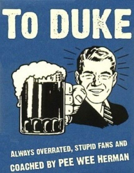 89799fdeb32f8936c416dc72a0ebb022 funny shit funny stuff 35 best duke sucks and everyone knows it images on pinterest unc,Funny Duke Memes