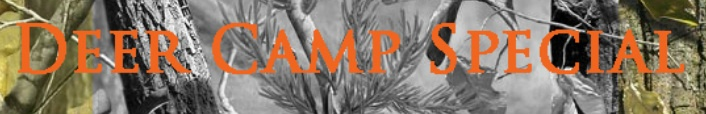 What's on the menu at deer camp this year?