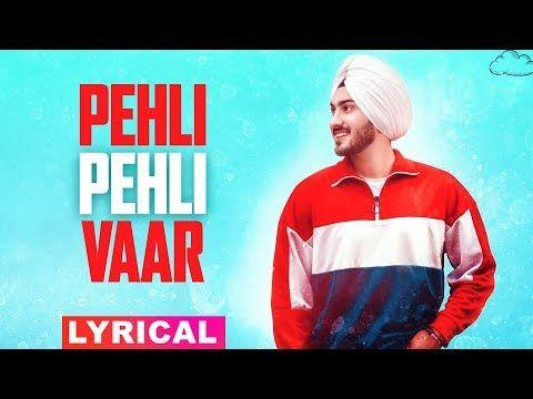 Pehli Pehli Vaar Lyrical Rohanpreet Singh Latest Punjabi Songs 2019 Speed Records Youtube Songs Artist Promotion Lyrics