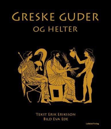 """LUS 13-15 """"Greske guder og helter"""" av Erik Eriksson"""