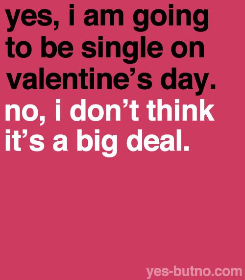 Come Valentine's Day, things can get pretty brutal for singles. Even if we don't like to admit it, it's all around us and it's pretty infectious. The love birds have begun to chirp, the ...