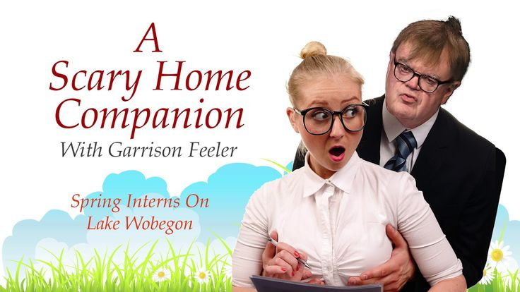 A Scary Home Companion with Garrison Feeler: Spring Interns on Lake Wobegon [OC] https://youtu.be/ZD_pSCL8vTo