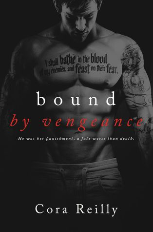 Bound by Vengeance (Born in Blood Mafia Chronicles #5) by Cora Reilly