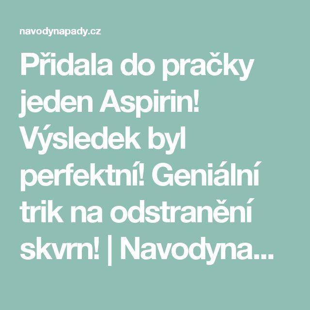 Přidala do pračky jeden Aspirin! Výsledek byl perfektní! Geniální trik na odstranění skvrn! | Navodynapady.cz