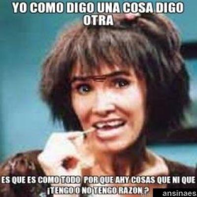 Memes en español - Yo como digo una cosa digo otra
