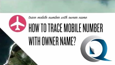 We are sharing all new ways to trace mobile number with owner name and address. Get mobile number details with name & address free download.