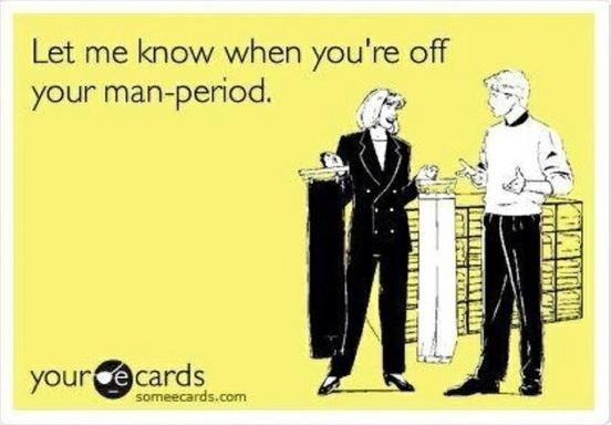 Oh freaking yes. Men are horrible when they PMS. For some reason, they all seem to get it at the same time. It's a global epidemic!