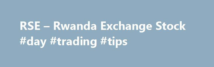 """RSE – Rwanda Exchange Stock #day #trading #tips http://stock.remmont.com/rse-rwanda-exchange-stock-day-trading-tips/  medianet_width = """"300"""";   medianet_height = """"600"""";   medianet_crid = """"926360737"""";   medianet_versionId = """"111299"""";   (function() {       var isSSL = 'https:' == document.location.protocol;       var mnSrc = (isSSL ? 'https:' : 'http:') + '//contextual.media.net/nmedianet.js?cid=8CUFDP85S' + (isSSL ? '&https=1' : '');       document.write('');   })();Welcome to the website of…"""