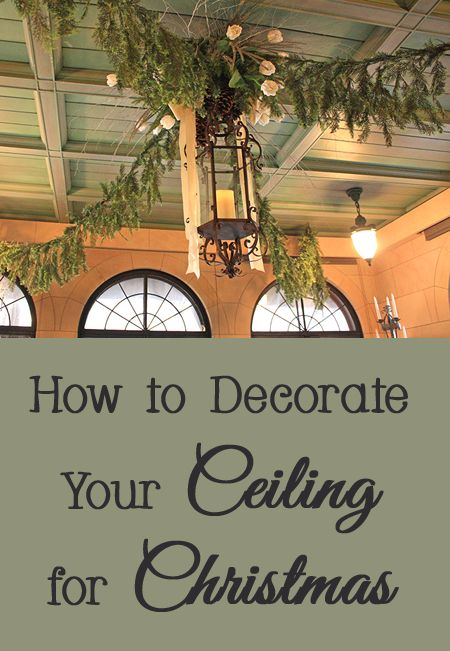 Tips And Tricks For How To Decorate Your Ceiling Christmas