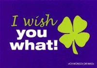 """Postkarte mit lustigen Sprüchen – I wish you what! - """"Ich wünsch Dir was!"""""""