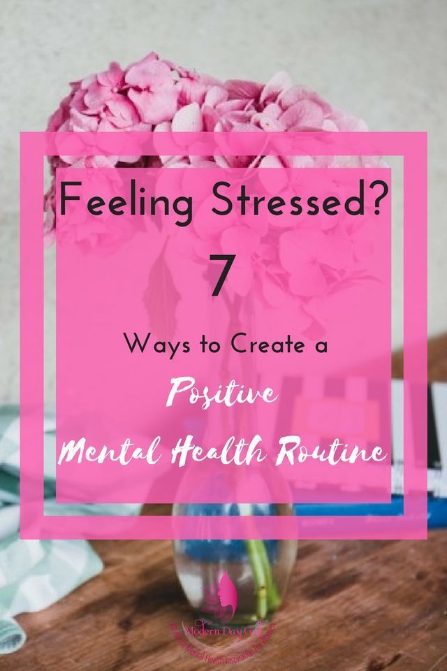 How to create a positive mental health routine, anxiety and all.