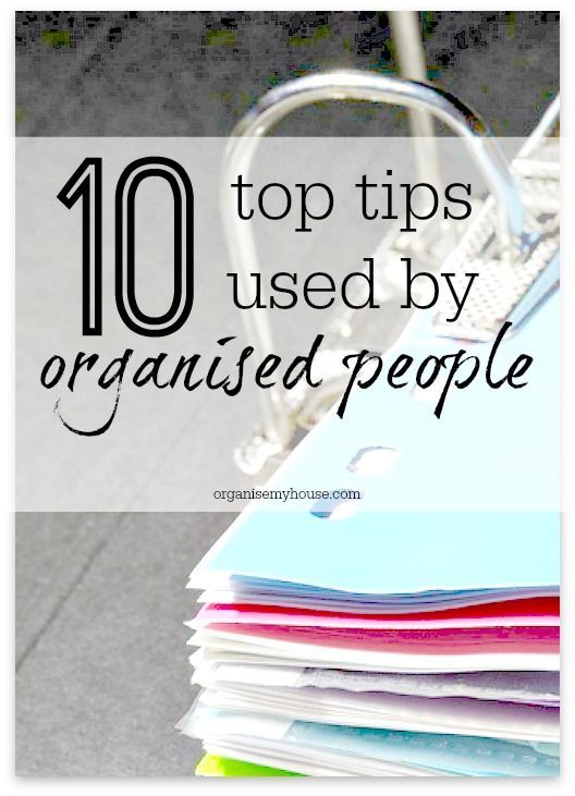 Top 10 Tips that Organised People Use to Be More Productive