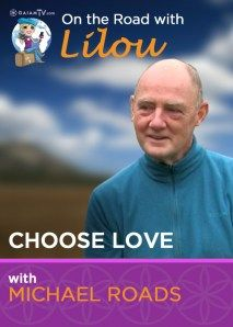 On the Road with Lilou: Choose Love with Michael Roads Video