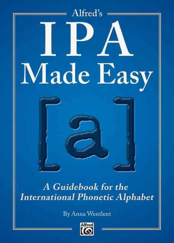 The IPA Alphabet: How and Why You Should Learn the ...