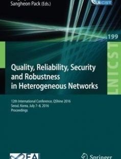 Quality Reliability Security and Robustness in Heterogeneous Networks: 12th International Conference QShine 2016 Seoul Korea July 7?8 2016 ... and Telecommunications Engineering) 1st ed. 2017 Edition free download by Jong-Hyouk Lee Sangheon Pack ISBN: 9783319607160 with BooksBob. Fast and free eBooks download.  The post Quality Reliability Security and Robustness in Heterogeneous Networks: 12th International Conference QShine 2016 Seoul Korea July 7?8 2016 ... and Telecommunications…