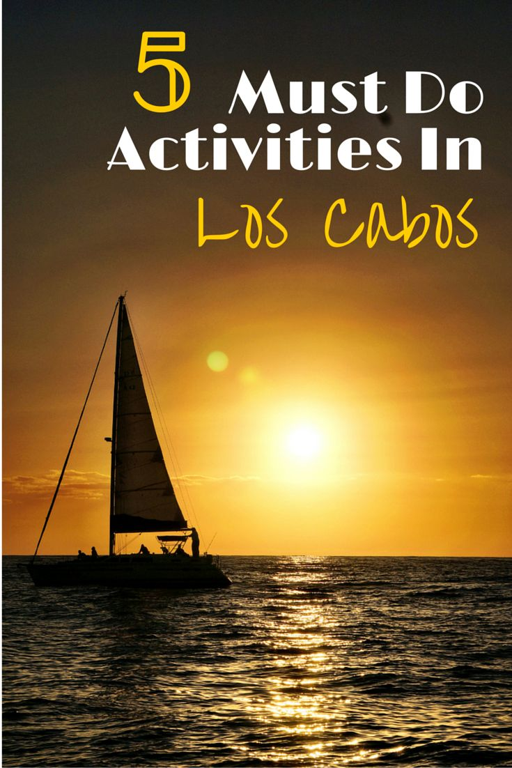 Top things to do in Los Cabos, Mexico. Must do activities in San Jose del Cabo and Cabo San Lucas. Sailing, snorkeling, tacos and more.