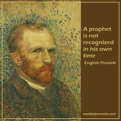 A prophet is not recognized in his own land. - English Proverb