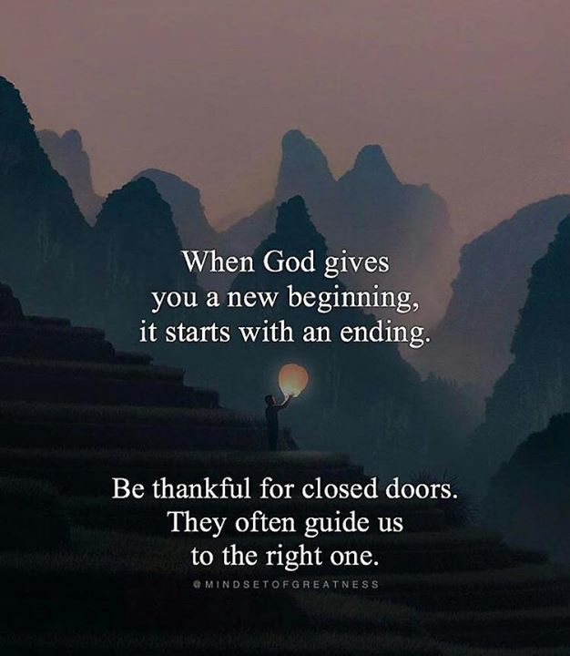 When God gives you a new beginning it starts with an ending..
