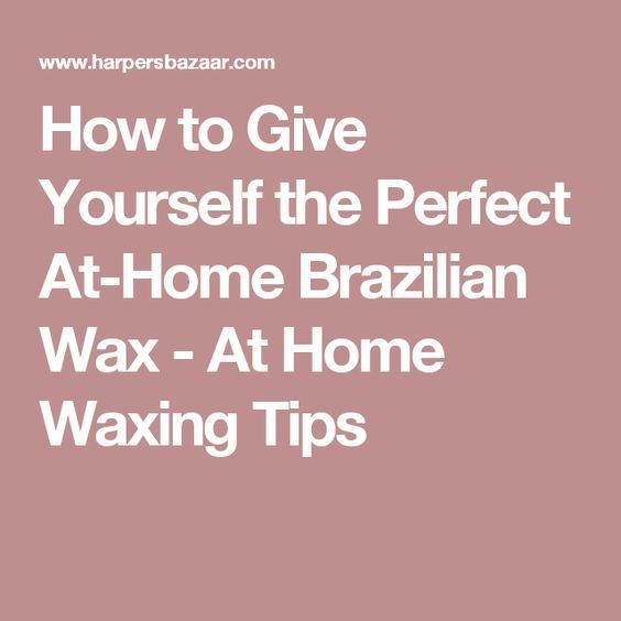 Best 25 brazilian wax tips ideas on pinterest after brazilian how to give yourself the perfect at home brazilian wax at home waxing tips solutioingenieria Gallery