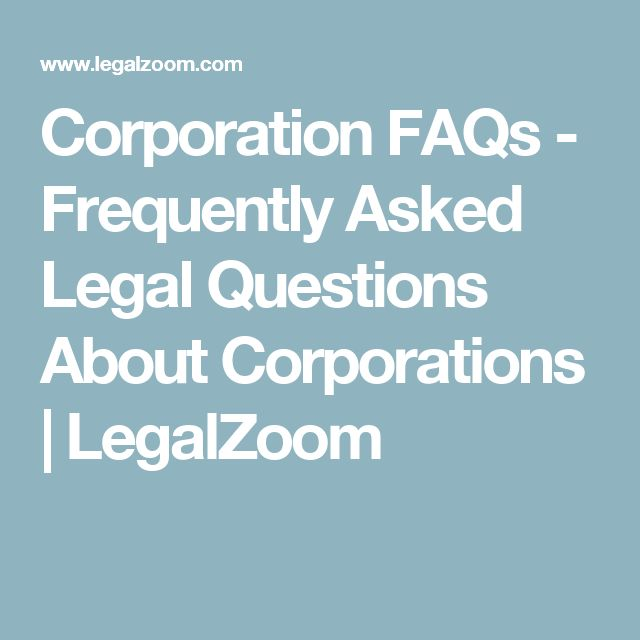 Corporation FAQs - Frequently Asked Legal Questions About Corporations | LegalZoom