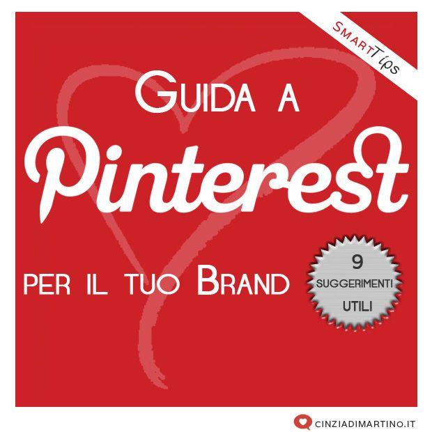 Guida a #Pinterest per i #Brand: 9 suggerimenti utili #smm via @Cinzia Di Martino