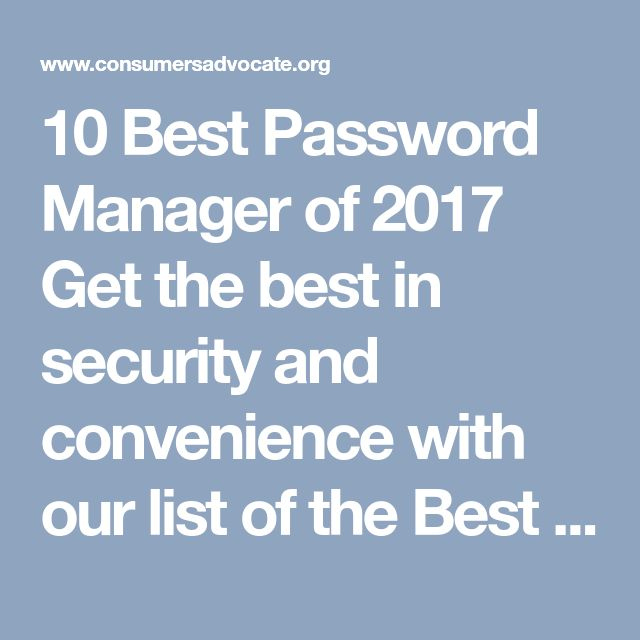 10 Best Password Manager of 2017 Get the best in security and convenience with our list of the Best Password Managers.
