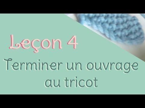 Leçon 4 : Terminer un ouvrage au tricot