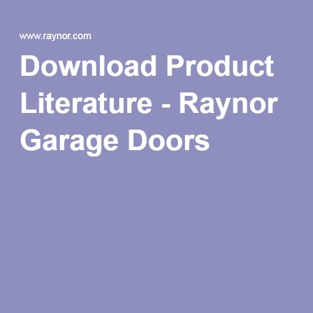 Download Product Literature - Raynor Garage Doors