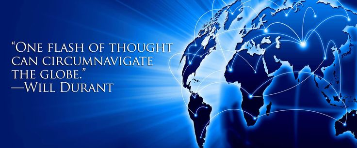 One flash of thought can circumnavigate the globe. Will Durant [9236x3846]