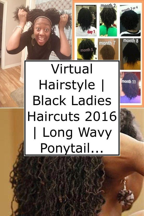 Virtual Hairstyle Black Ladies Haircuts 2016 Long Wavy Ponytail In 2020 Womens Hairstyles Black Women Hairstyles Black Ladies Haircut