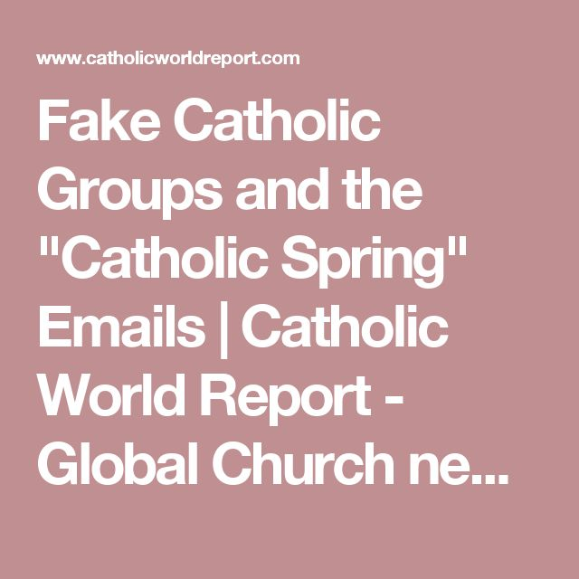 "Fake Catholic Groups and the ""Catholic Spring"" Emails 
