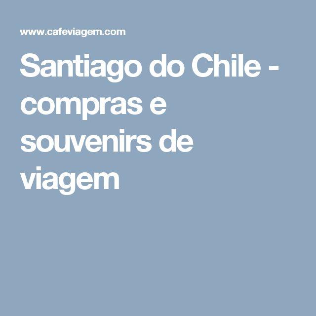 Santiago do Chile - compras e souvenirs de viagem