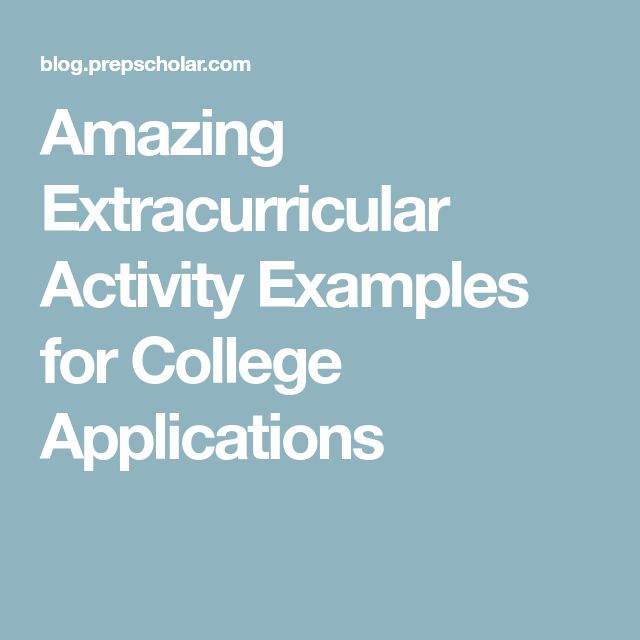 Amazing Extracurricular Activity Examples for College Applications