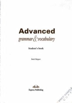 Free! Student book....Advanced Grammar & Vocabulary is a comprehensive Use of English manual for students preparing for the Cambridge CAE and Proficiency in English or any other EFL examination at a similar level.