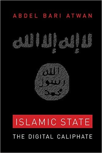 Islamic State: The Digital Caliphate eBook: Abdel Bari Atwan: Amazon.ca: Kindle Store