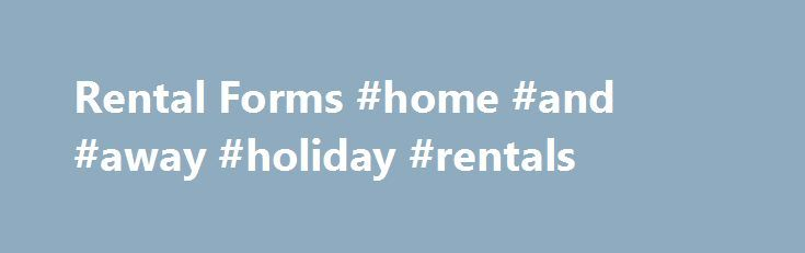 Rental Forms #home #and #away #holiday #rentals http://rental.remmont.com/rental-forms-home-and-away-holiday-rentals/  #rental housing # Rental Forms Stay Up-to-Date with Current Industry Standards and Washington State Laws The Rental Housing Association prides itself on having the most current up to date forms available to our members. Our forms are regularly reviewed throughout the year by our forms committee and undergo an annual review by a real estate...