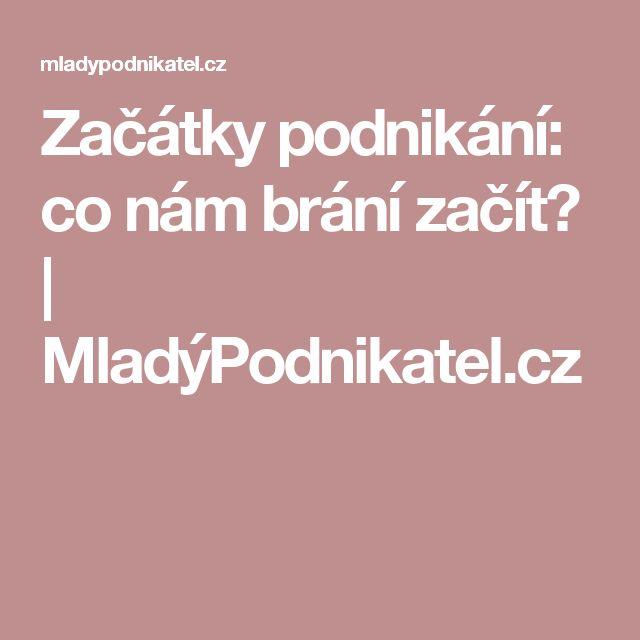 Začátky podnikání: co nám brání začít? | MladýPodnikatel.cz