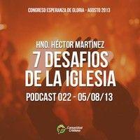 Hno. Hector Martinez - 7 Desafíos de La Iglesia by Comunidad Cristiana on SoundCloud
