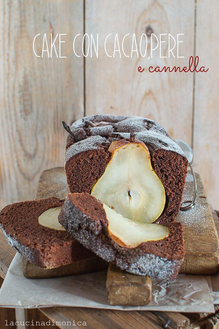 CAKE CON CACAO,PERE E CANNELLA   La Cucina di Monica