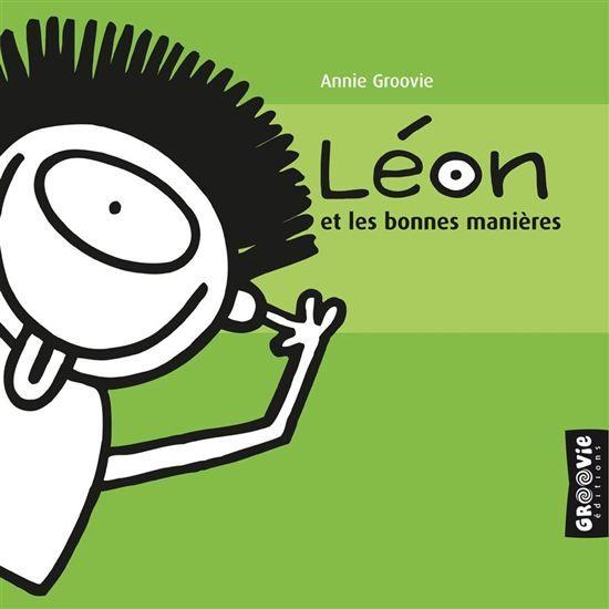 Léon et les bonnes manières - ANNIE GROOVIE