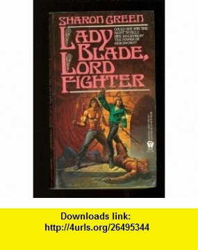 Lady Blade Lord Fighter 9780886772512 Sharon Green ISBN 10 0886772516