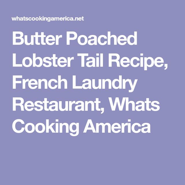 Butter Poached Lobster Tail Recipe, French Laundry Restaurant, Whats Cooking America