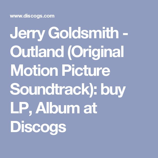 Jerry Goldsmith - Outland (Original Motion Picture Soundtrack): buy LP, Album at Discogs