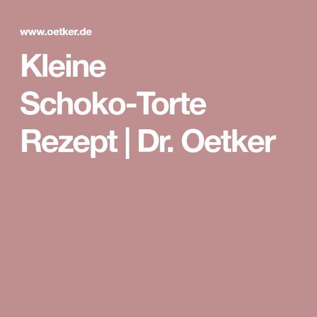 Kleine Schoko-Torte Rezept | Dr. Oetker
