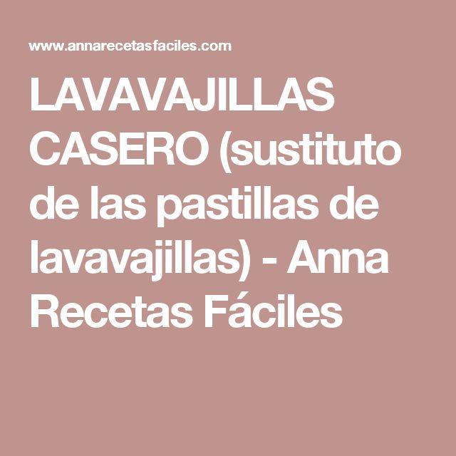 LAVAVAJILLAS CASERO (sustituto de las pastillas de lavavajillas) - Anna Recetas Fáciles