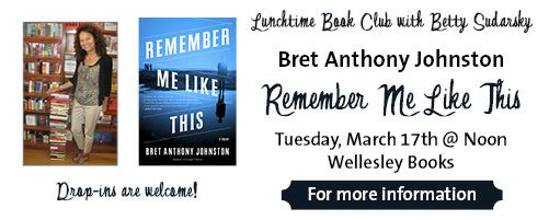 Betty's Lunchtime Book Club will be discussing Remember Me Like This by Bret Anthony Johnston on 3/17/15 at Noon
