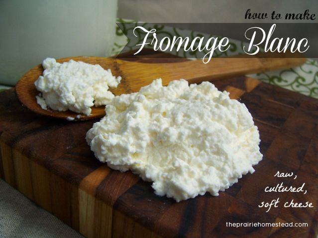 How to Make Fromage Blanc {Raw, Cultured Soft Cheese}