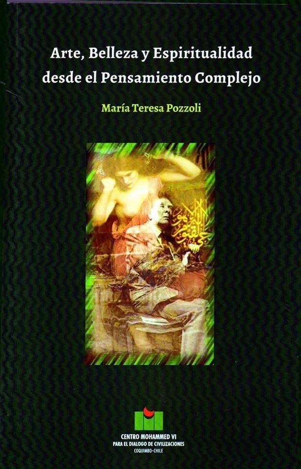 Arte,belleza y espiritualidad desde el pensamiento complejo. María Teresa Polozzi