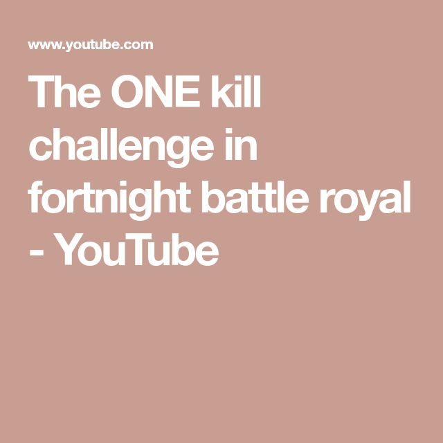 The ONE kill challenge in fortnight battle royal - YouTube