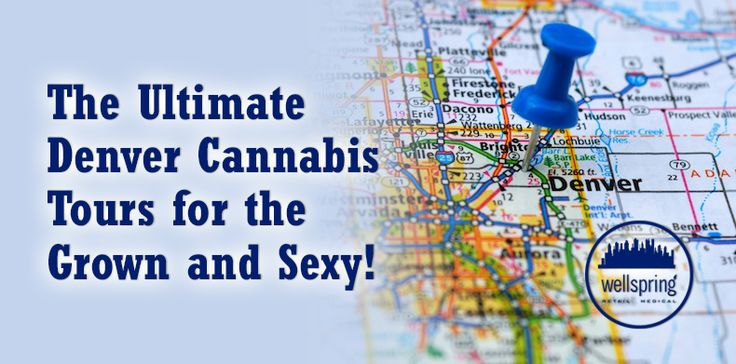 The Ultimate Denver Cannabis Tour for the Grown and Sexy!